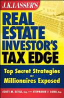 J K  Lasser s Real Estate Investor s Tax Edge Book