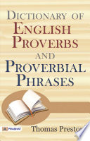 Dictionary of English Proverbs and Proverbial Phrases  With a Copious Index of Principal Words