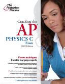 Cracking the AP Physics C Exam  2009 Edition