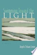 Swimming Toward the Light  : A Novel