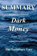 Summary   Dark Money Book