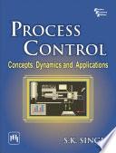 Process Control: Concepts Dynamics And Applications