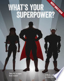 What s Your Superpower