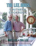 The Lee Bros  Southern Cookbook  Stories and Recipes for Southerners and Would be Southerners Book PDF