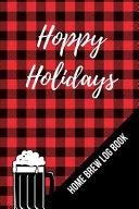 Hoppy Holidays Home Brew Log Book