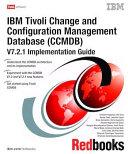 IBM Tivoli Change and Configuration Management Database (CCMDB) V7.2.1 Implementation Guide
