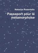 Passeport pour la mŽtamorphose