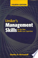 """""""Umiker's Management Skills for the New Health Care Supervisor"""" by Charles R. McConnell, William O. Umiker"""