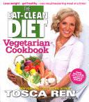 The Eat-Clean Diet Vegetarian Cookbook