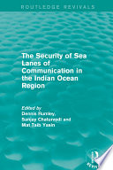 The Security of Sea Lanes of Communication in the Indian Ocean Region Book PDF