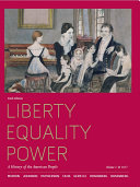 Liberty  Equality  Power  A History of the American People  Volume 1  To 1877