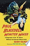 Paul Blaisdell  Monster Maker