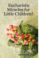 Eucharistic Miracles for Little Children