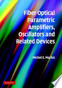 Fiber Optical Parametric Amplifiers  Oscillators and Related Devices