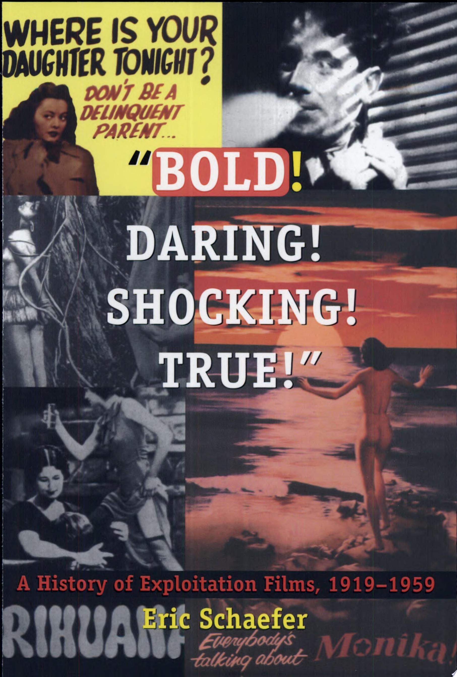 Bold  Daring  Shocking  True