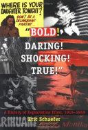 """Bold! Daring! Shocking! True!"""