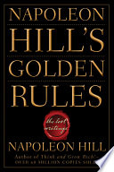"""Napoleon Hill's Golden Rules: The Lost Writings"" by Napoleon Hill"