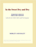 In the Sweet Dry and Dry (Webster's French Thesaurus Edition) Online Book