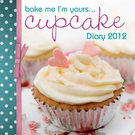 Bake Me I'm Yours...Cupcake Diary 2