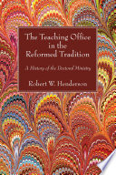 The Teaching Office in the Reformed Tradition