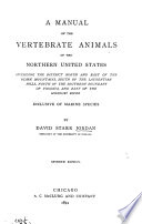 Manual of the Vertebrate Animals of the Northern U.S. ...