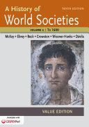 A History of World Societies  Value Edition  Volume I  To 1600