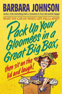 Pack Up Your Gloomies in a Great Big Box  Then Sit on the Lid and Laugh