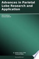 Advances in Parietal Lobe Research and Application  2013 Edition Book