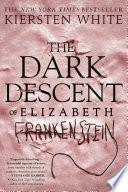 The Dark Descent of Elizabeth Frankenstein Book PDF