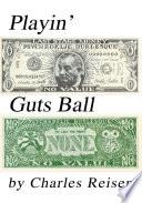 Playin  Guts Ball
