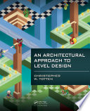 An Architectural Approach to Level Design Book
