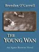 The Young Wan: An Agnes Browne Novel