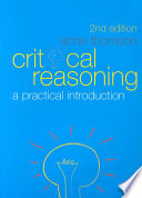 """Critical Reasoning: A Practical Introduction"" by Anne Thomson"