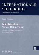 Multilateralism Versus Unilateralism: The Relevance of the United ...