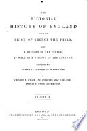 The Pictorial History of England During the Reign of George the Third ... By G. L. Craik and Charles MacFarlane, Assisted by Other Contributors. [Edited by G. L. Craik.]