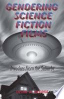 Gendering Science Fiction Films