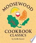 Moosewood Cookbook Classics