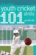101 Youth Cricket Drills Age 12 16