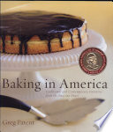 Baking in America  : Traditional and Contemporary Favorites from the Past 200 Years