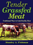Tender Grassfed Meat Traditional Ways To Cook Healthy Meat