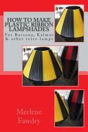 How to Make Plastic Ribbon Lampshades