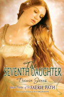 The Faerie Path #3: The Seventh Daughter Pdf