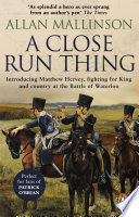 A Close Run Thing  The Matthew Hervey Adventures  1  Book
