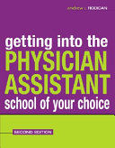Getting Into The Physician Assistant School Of Your Choice Second Edition Book PDF