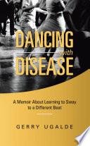 Dancing with Disease