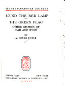 Round the Red Lamp ; The Green Flag ; Other Stories of War and Sport