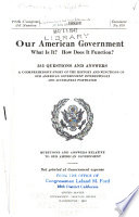 Our American Government What Is It How Does It Function 283 Questions And Answers