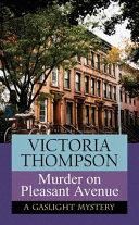 Murder on Pleasant Avenue: A Gaslight Mystery Pdf/ePub eBook