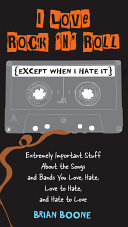 I Love Rock 'n' Roll (Except When I Hate It) Book
