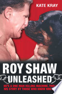 Roy Shaw Unleashed He S A One Man Killing Machine This Is His Story By Those Who Know Him Best